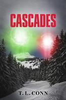 T. L. Conn: Cascades