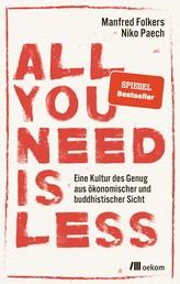All you need is less - Eine Kultur des Genug aus ökonomischer und buddhistischer Sicht