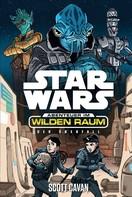 Scott Cavan: Star Wars: Abenteuer im Wilden Raum - Der Überfall ★★★★