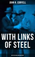 John R. Coryell: WITH LINKS OF STEEL (Detective Nick Carter Mystery)