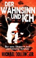 Michael Dollinger: Der Wahnsinn und ich ★★★★