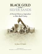 James D. Snyder: Black Gold and Silver Sands: