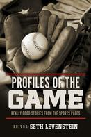 Seth Levenstein: Profiles of the Game