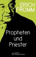 Erich Fromm: Propheten und Priester