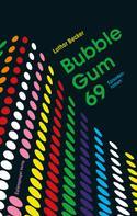 Lothar Becker: Bubble Gum 69