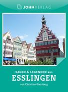 Christine Giersberg: Sagen und Legenden aus Esslingen