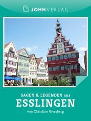 Sagen und Legenden aus Esslingen - Stadtsagen Esslingen
