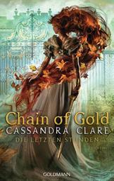 Chain of Gold - Die Letzten Stunden 1