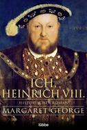 Margaret George: Ich, Heinrich VIII. ★★★★★