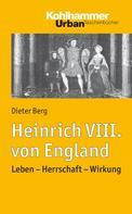 Dieter Berg: Heinrich VIII. von England