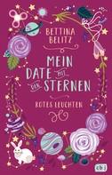 Bettina Belitz: Mein Date mit den Sternen - Rotes Leuchten ★★★★★