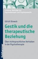 Ulrich Streeck: Gestik und die therapeutische Beziehung