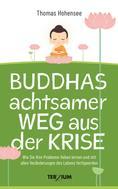 Thomas Hohensee: Buddhas achtsamer Weg aus der Krise