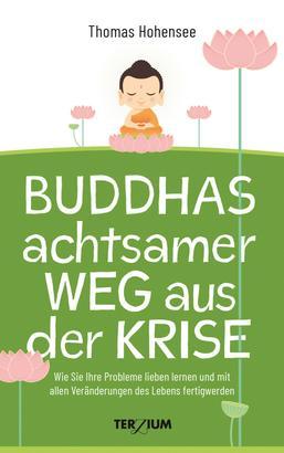 Buddhas achtsamer Weg aus der Krise