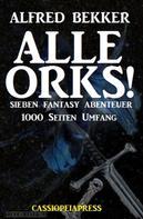 Alfred Bekker: Alle Orks! Sieben Fantasy Abenteuer ★★★★