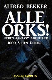 Alle Orks! Sieben Fantasy Abenteuer - Cassiopeiapress Sammelband - 1000 Seiten Magie und Spannung