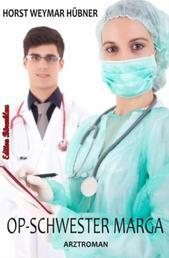 OP-Schwester Marga: Arztroman - Dr. Florian Winter #3 / Cassiopeiapress