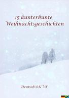 Carola von Edlinger: 15 kunterbunte Weihnachtsgeschichten