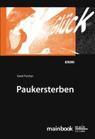 Gerd Fischer: Paukersterben: Frankfurter Schulkrimi ★★★★