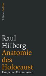 Anatomie des Holocaust - Essays und Erinnerungen