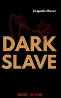 Rasputin Maran: Dark Slave