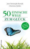 Jon Christoph Berndt: 50 einfache Wege zum Glück ★★
