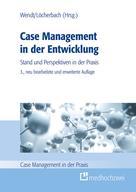 Wolf Rainer Wendt: Case Management in der Entwicklung