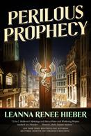 Leanna Renee Hieber: Perilous Prophecy