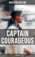 Rudyard Kipling: Captain Courageous (Illustrated)