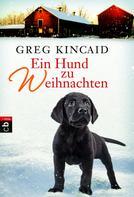 Greg Kincaid: Ein Hund zu Weihnachten ★★★★★