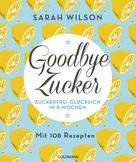 Sarah Wilson: Goodbye Zucker ★★★