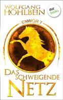 Wolfgang Hohlbein: Enwor - Band 7: Das schweigende Netz ★★★★★
