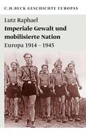 Lutz Raphael: Imperiale Gewalt und mobilisierte Nation ★★