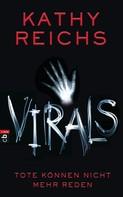 Kathy Reichs: VIRALS - Tote können nicht mehr reden ★★★★