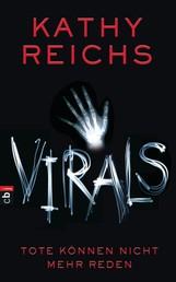 VIRALS - Tote können nicht mehr reden