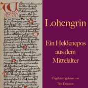 Lohengrin - Ein Heldenepos aus dem Mittelalter