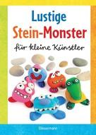 Norbert Pautner: Lustige Stein-Monster für kleine Künstler. Basteln mit Steinen aus der Natur. Ab 5 Jahren