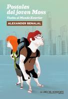 Alexander Benalal: Postales del joven Moss