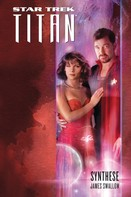 James Swallow: Star Trek - Titan 6: Synthese ★★★★