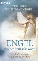 Wulfing von Rohr: Engel machen Wünsche wahr ★★★★