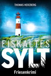 Eiskaltes Sylt - Friesenkrimi (Hannah Lambert ermittelt 2)