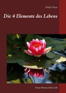 Heike Haas: Die 4 Elemente des Lebens