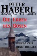 Peter Haberl: Die Erben des Bösen ★