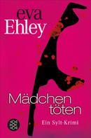 Eva Ehley: Mädchen töten ★★★★