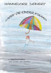 Lasst die Kinder fliegen - Von Eltern und Ihren Kindern