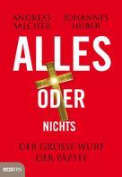 Andreas Salcher: Alles oder nichts