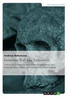 Andreas Rohrmoser: Gerechter Tod? Die Todesstrafe