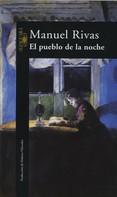 Manuel Rivas: El pueblo de la noche