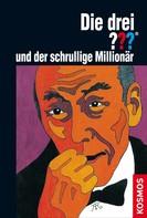 M.V. Carey: Die drei ??? und der schrullige Millionär (drei Fragezeichen) ★★★★
