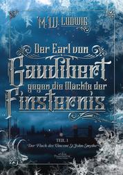 Der Earl von Gaudibert gegen die Mächte der Finsternis - Teil 1 - Der Fluch des Vincent St.John-Smythe